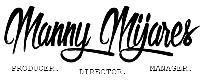 Manny Mijares | Producer. Director. Manager.